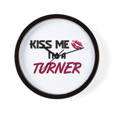 Kiss Me I'm a TURNER Wall Clock