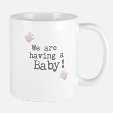 We are having a Baby! or Your Text Here Mugs