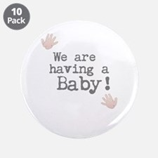 """We are having a Baby! or Your Text Here 3.5"""" Butto"""