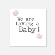 We are having a Baby! or Your Text Here Sticker