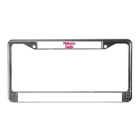 Melissa's Daddy License Plate Frame