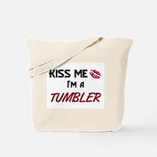 Kiss Me I'm a TUMBLER Tote Bag