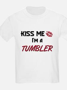 Kiss Me I'm a TUMBLER T-Shirt