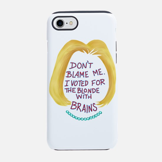 Don't Blame me I voted f iPhone 8/7 Tough Case