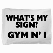 What's My Sign Gym N' I Pillow Sham