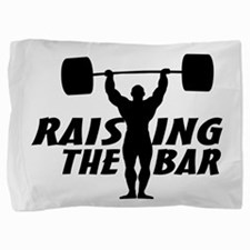 Raising The Bar Pillow Sham