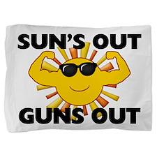 Sun's Out Guns Out Pillow Sham