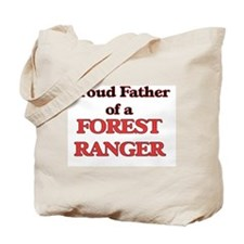 Proud Father of a Forest Ranger Tote Bag