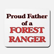 Proud Father of a Forest Ranger Mousepad