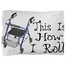 How I Roll Walker Pillow Sham