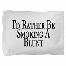 Rather Smoke Blunt Pillow Sham