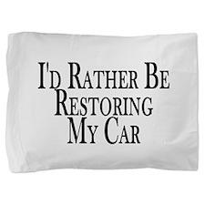 Rather Restore Car Pillow Sham