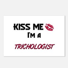 Kiss Me I'm a TRICHOLOGIST Postcards (Package of 8