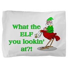 Elf You Lookin At Pillow Sham