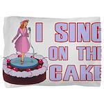 I Sing On The Cake Pillow Sham