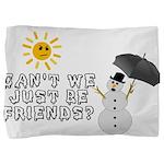 Just Be Friends Pillow Sham