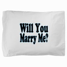 Will You Marry Me? His Pillow Sham