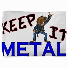 Keep It Metal Pillow Sham