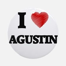 I love Agustin Round Ornament