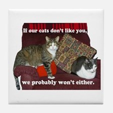 If our cats don't like you... Tile Coaster