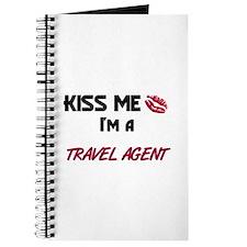 Kiss Me I'm a TRAVEL AGENT Journal