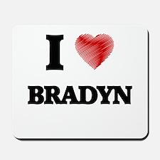 I love Bradyn Mousepad