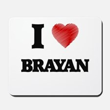 I love Brayan Mousepad