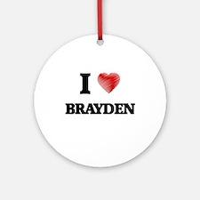 I love Brayden Round Ornament