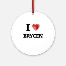 I love Brycen Round Ornament