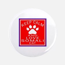 Keep Calm And Somali Cat Button