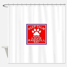 Keep Calm And Ragdoll Cat Shower Curtain