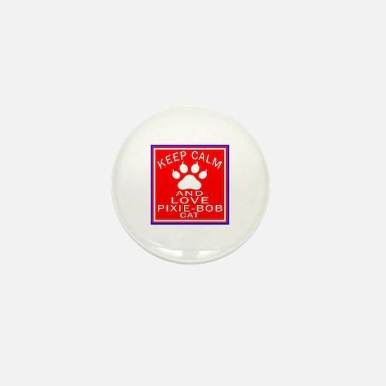 Keep Calm And Pixie-Bob Cat Mini Button