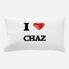 I love Chaz Pillow Case