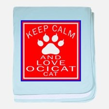 Keep Calm And Ocicat Cat baby blanket