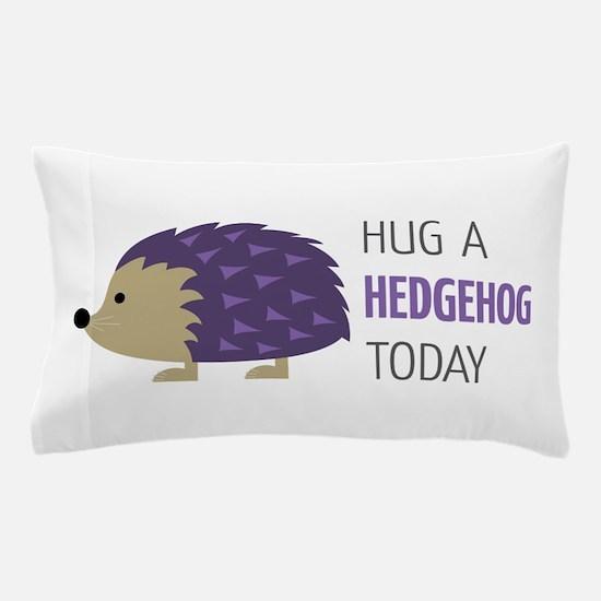 Hug A Hedgehog Pillow Case