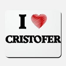I love Cristofer Mousepad