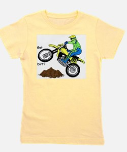 Unique Got dirt Girl's Tee