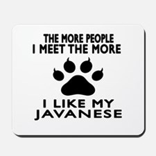 I Like My Javanese Cat Mousepad