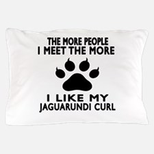 I Like My Jaguarundi curl Cat Pillow Case
