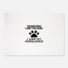 I Like My Himalayan Cat 5'x7'Area Rug