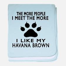 I Like My Havana Brown Cat baby blanket