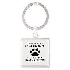I Like My Havana Brown Cat Square Keychain