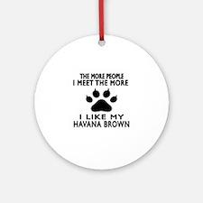 I Like My Havana Brown Cat Round Ornament