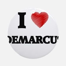 I love Demarcus Round Ornament
