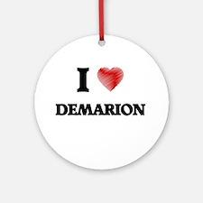 I love Demarion Round Ornament