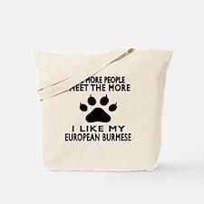 I Like My European Burmese Cat Tote Bag