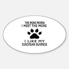 I Like My European Burmese Cat Sticker (Oval)