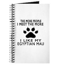 I Like My Egyptian Mau Cat Journal
