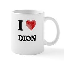 I love Dion Mugs