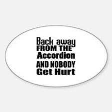 Accordion And Nobody Get Hurt Decal
